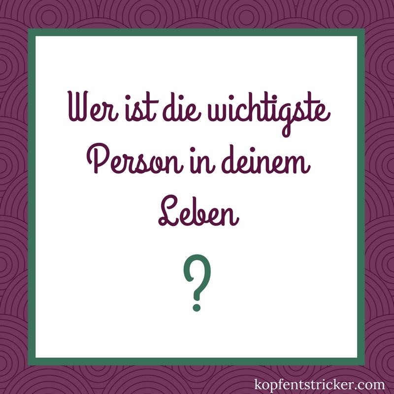 Wer ist die wichtigste Person in deinem Leben?