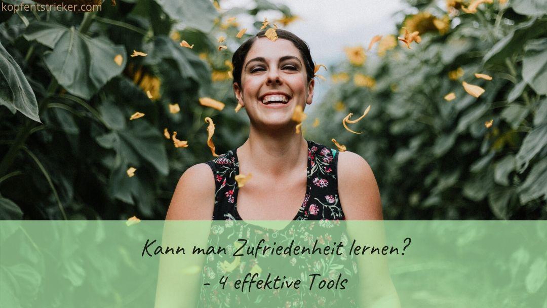Kann man Zufriedenheit lernen? (4 effektive Tools)